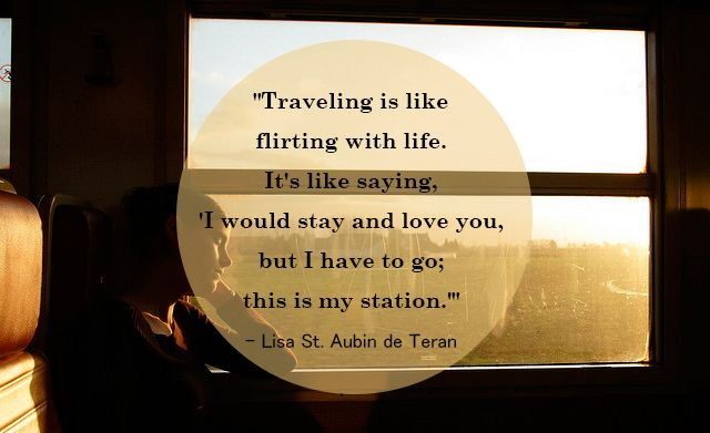 Image result for traveling is flirting with life