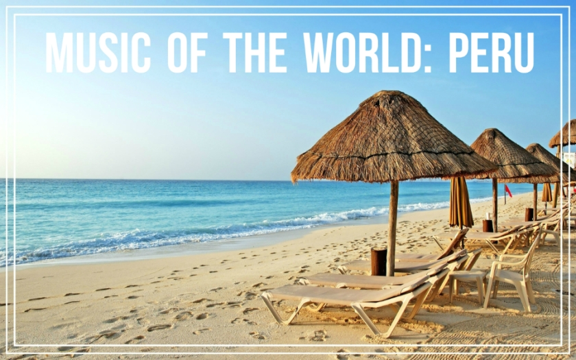 Music of the World: Peru