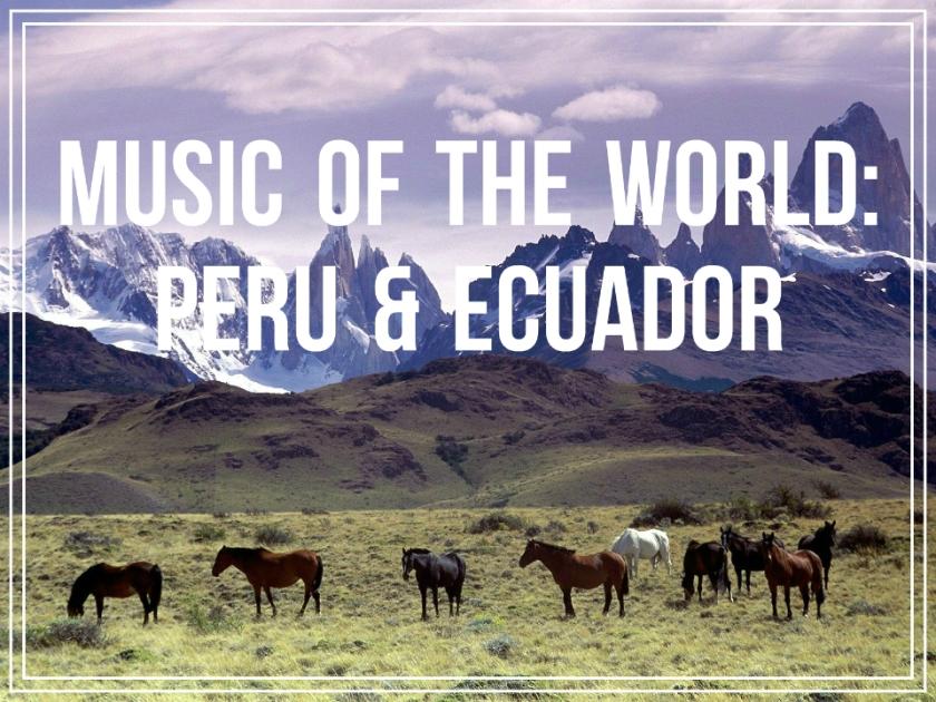 Music of the World: Peru & Ecuador
